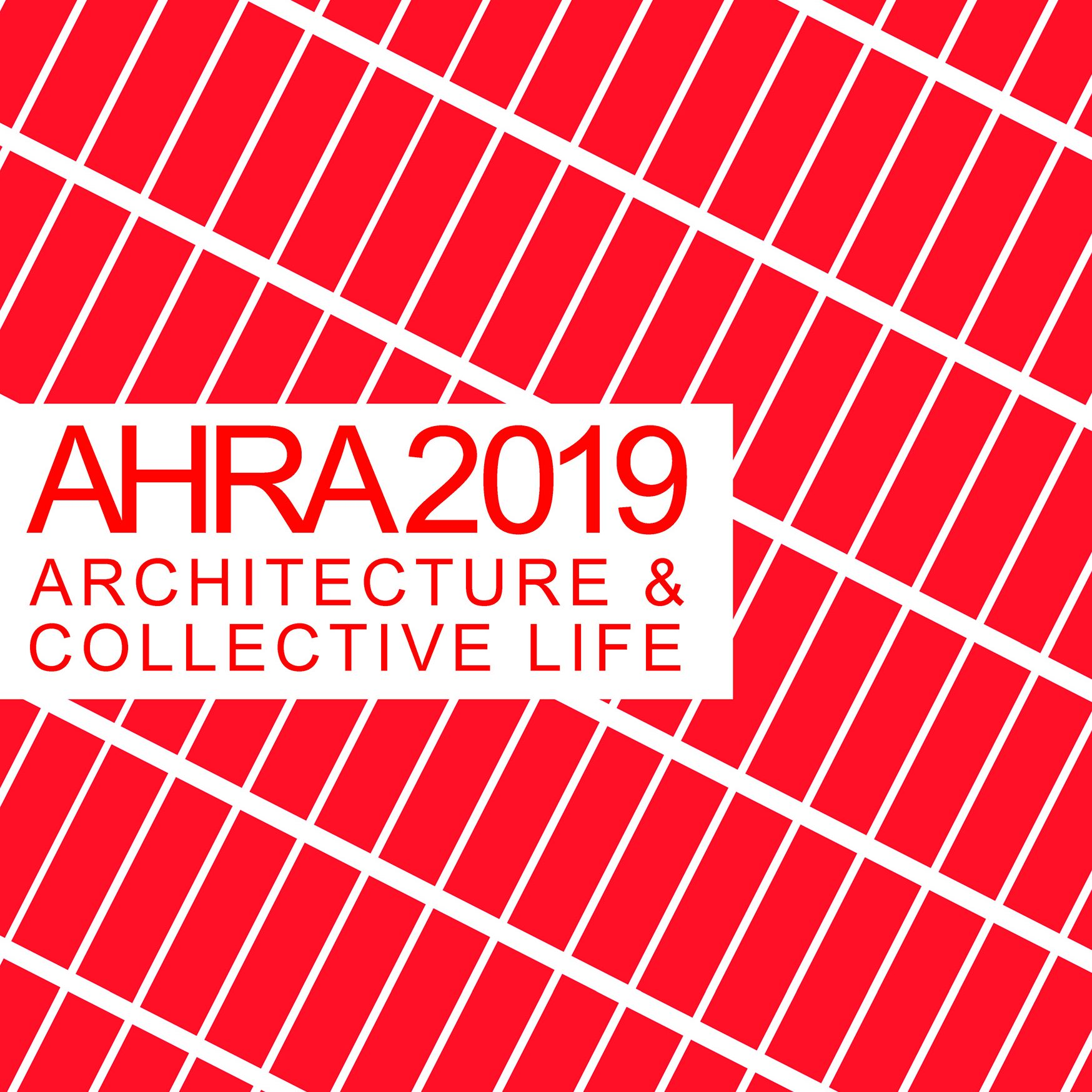 "NEW CONFERENCE: 16th AHRA Conference, ""Architecture & Collective Life"", November 21-23, 2019"